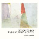 Umbrian Arrangements [Piano Solo]/Marcel Tusch