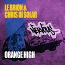 Orange High/Le Brion & Chris Di Solar