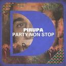 Party Non Stop/Pirupa
