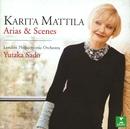 Karita Mattila Sings Arias & Scenes/Karita Mattila, Yutaka Sado & London Philharmonic Orchestra