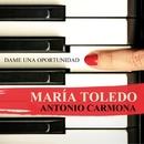 Dame una oportunidad (feat. Antonio Carmona)/Maria Toledo