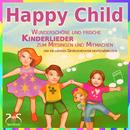 Happy Child - Wunderschöne und frische Kinderlieder zum Mitsingen und ein lustiges Geräuscheraten Deutsch/Englisch/Torsten Abrolat