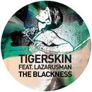 The Blackness (feat. Lazarusman)/Tigerskin