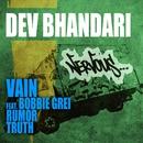 Vain feat. Bobbie Grei, Rumor, Truth/Dev Bhandari