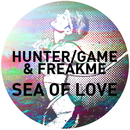 Sea of Love/Hunter/Game & FreakMe
