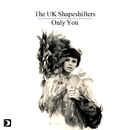 Only You/The UK Shapeshifters