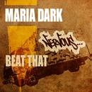 Beat That/Maria Dark