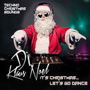 It's Christmas... Let's Go Dance (Techno Christmas Sounds)/DJ Klaus Noel