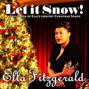 Let it Snow! (A Collection of Ella's Greatest Christmas Songs)/Ella Fitzgerald