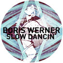 Slowdancin' EP/Boris Werner
