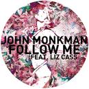 Follow Me (feat. Liz Cass)/John Monkman
