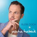 Bleib doch/Jascha Habeck