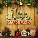 This is Christmas (Mario Lanza Performing Timeless Christmas Songs)/Mario Lanza