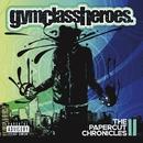 The Papercut Chronicles II/Gym Class Heroes