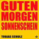 Guten Morgen Sonnenschein - Taken from Superstar/Tobias Schulz
