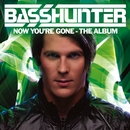 Now You're Gone - The Album (DeLuxe)/Basshunter