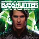 Now You're Gone - The Album/Basshunter
