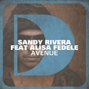 Avenue (feat. Alisa Fedele)/Sandy Rivera