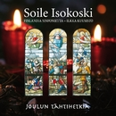 Joulun tähtihetkiä - 2007 Version/Soile Isokoski, Finlandia Sinfonietta & IIkka Kuusisto