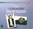 Wagner : Lohengrin [Bayreuth, 1953]/Eleanor Steber, Astrid Varnay, Wolfgang Windgassen, Hermann Uhde, Josef Greindl, Joseph Keilberth & Bayreuth Festival Orchestra