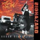 Urban Discipline (Reissue)/Biohazard