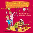Eins - zwei - drei - vier - Weihnachten steht vor der Tür/Reinhard Horn