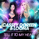 Tell It to My Heart [Special Mix Edition]/Cassey Doreen & Loona