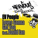 Love's Gonna Get You feat. David Ian/EV People