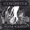 Skies & Scrapers/Stereoswitch
