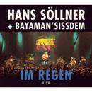 Im Regen [Live]/Hans Söllner & Bayaman'Sissdem