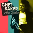 Alone Together/Chet Baker