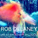 Live At The Bowery Ballroom/Rob Delaney