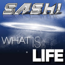 What Is Life/SASH!