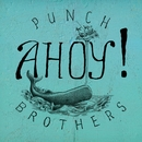 Ahoy!/Punch Brothers