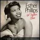 Get Together Blues/Esther Phillips