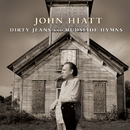 Dirty Jeans And Mudslide Hymns/John Hiatt