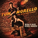 World Wide Rebel Songs/Tom Morello: The Nightwatchman