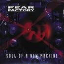 Soul of a New Machine/Fear Factory