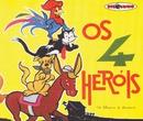 Os 4 Herois/Teatro Disquinho