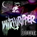Witchtripper/Down