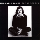 The Art Of Tea/Michael Franks