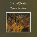 Tiger In The Rain/Michael Franks