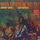 When The Feeling Hits You! Featuring Sam Butera & The Witnesses/Sammy Davis Jr. Featuring Sam Butera & The Witnesses