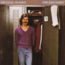 One Bad Habit/Michael Franks