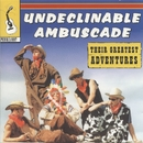 Their Greatest Adventures/Undeclinable Ambuscade