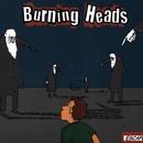 Escape/Burning Heads