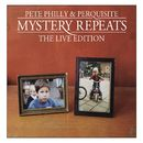 Mystery Repeats - The Live Edition/Pete Philly & Perquisite
