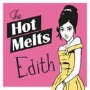 Edith/The Hot Melts