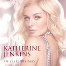 This Is Christmas/Katherine Jenkins