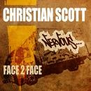 Face 2 Face/Christian Scott